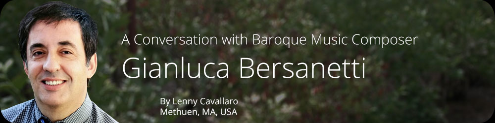 A Conversation with Baroque Music Composer Gianluca Bersanetti