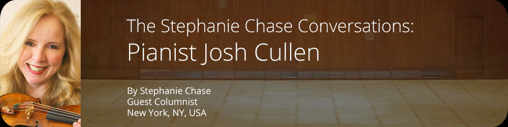 The Stephanie Chase Conversations - Pianist Josh Cullen