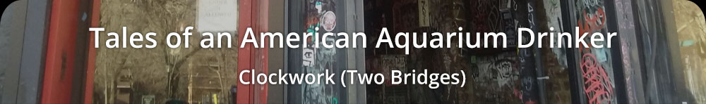 Tales of an American Aquarium Drinker - Clockwork (Two Bridges)