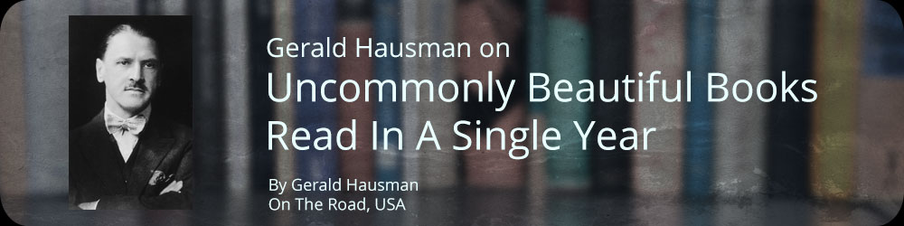 Gerald Hausmand On Uncommonly Beautiful Books Read In A Single Year