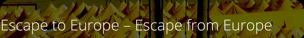 Escape to Europe – Escape from Europe