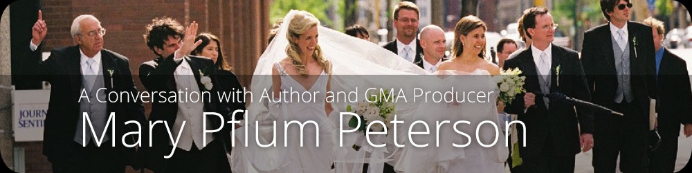 A Conversation with Author and GMA Producer Mary Pflum Peterson