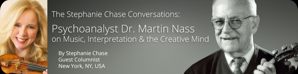 The Stephanie Chase Conversations - Psychoanalyst Dr. Martin Nass on Music, Interpretation and the Creative Mind