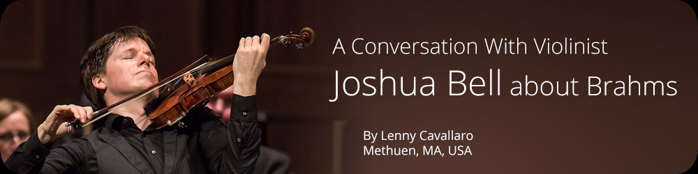 A Conversation With Violinist Joshua Bell about Brahms