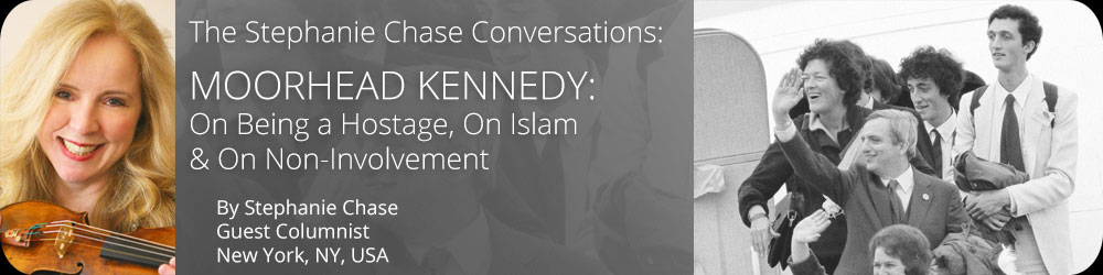 The Stephanie Chase Conversations - Moorhead Kennedy On Being a Hostage, On Islam and On Non-Involvement