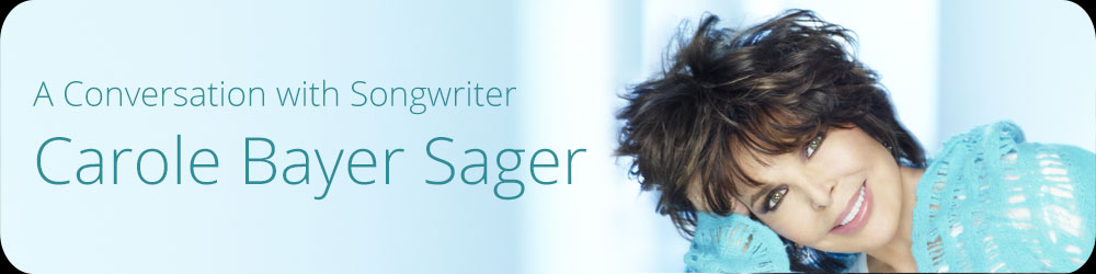 A Conversation with Songwriter Carole Bayer Sager