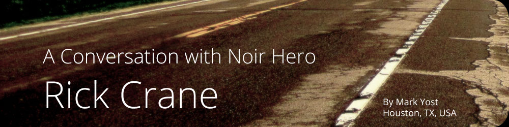 A Conversation with Noir Hero Rick Crane